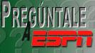Preg�ntale a ESPN